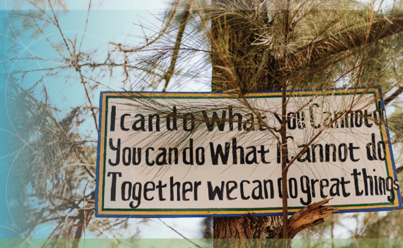 "Sign says ""I can do what you cannot do. You can do what I cannot do. Together we can do great things."
